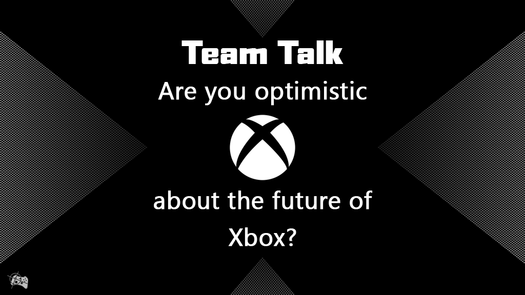 Team Talk | Are you optimistic about the future of Xbox? - Pass the Controller