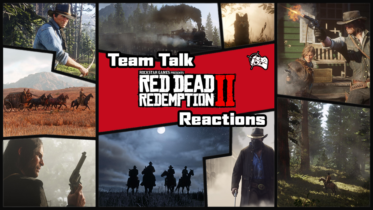 Team Talk - Red Dead Redemption 2 gameplay trailer reactions - Pass the Controller