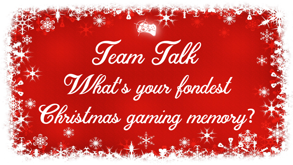 Team Talk | What's your fondest Christmas gaming memory? - Pass the Controller